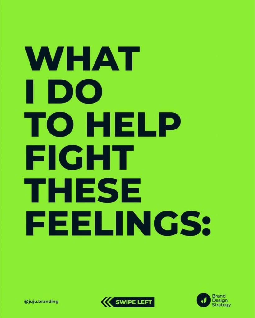 What I do to help fight these feelings: