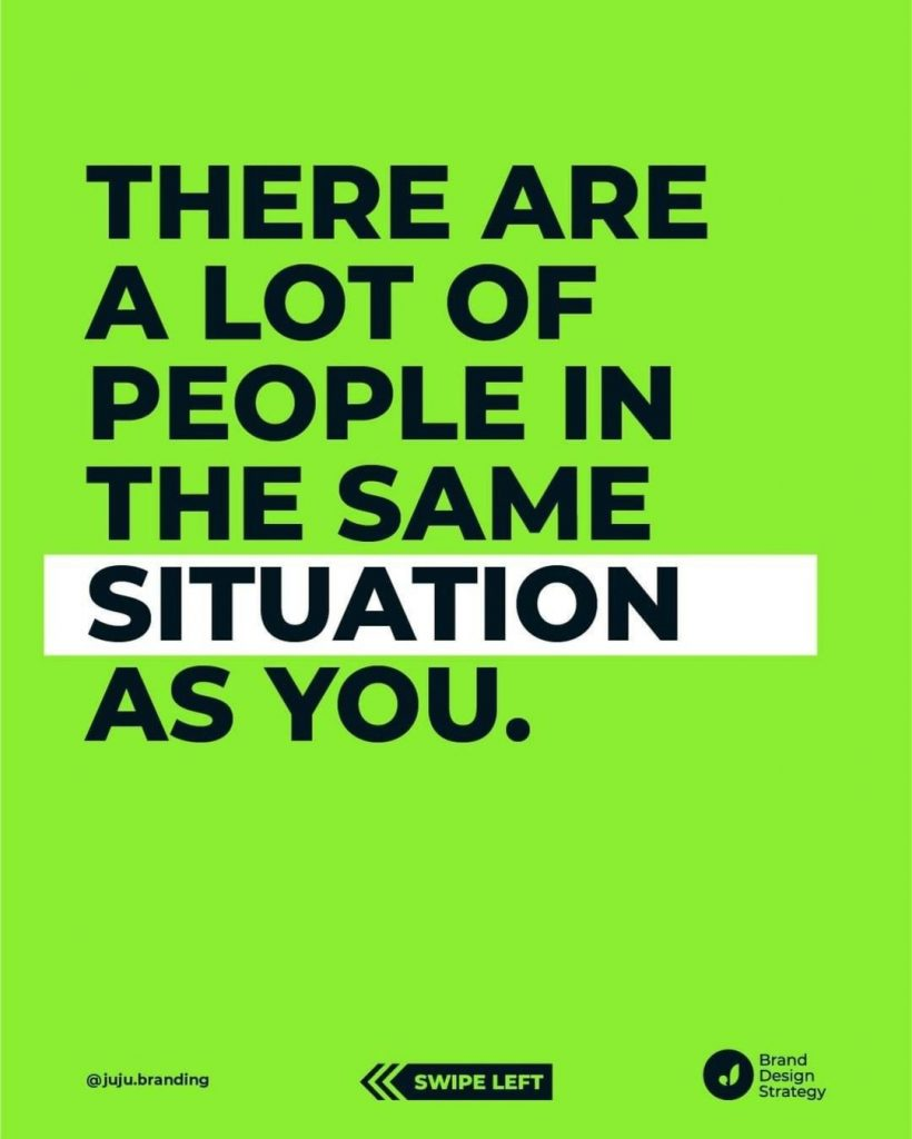 There are a lot of people in the same situation as you.