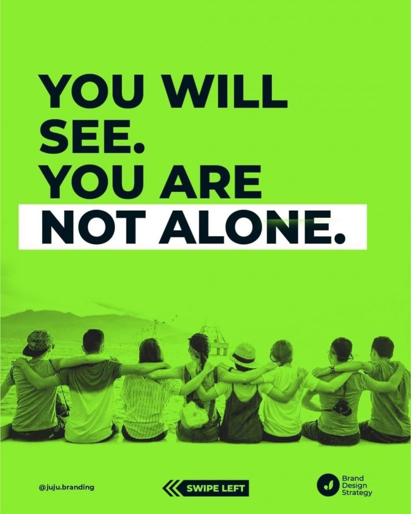 You will see. You are not alone.