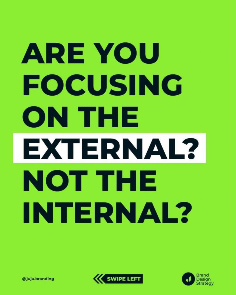 Are you Focusing on the External? Not the Internal?