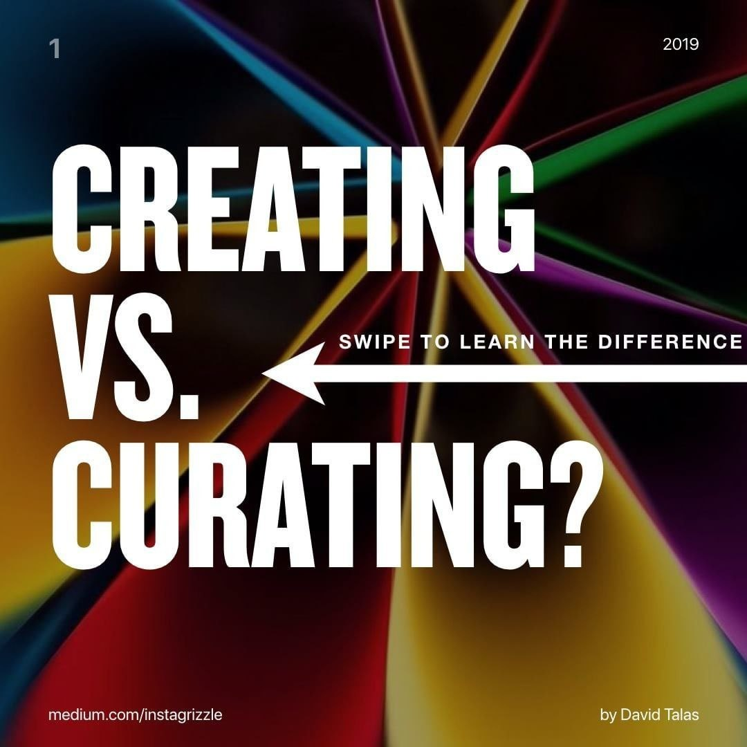 Creating vs Curating