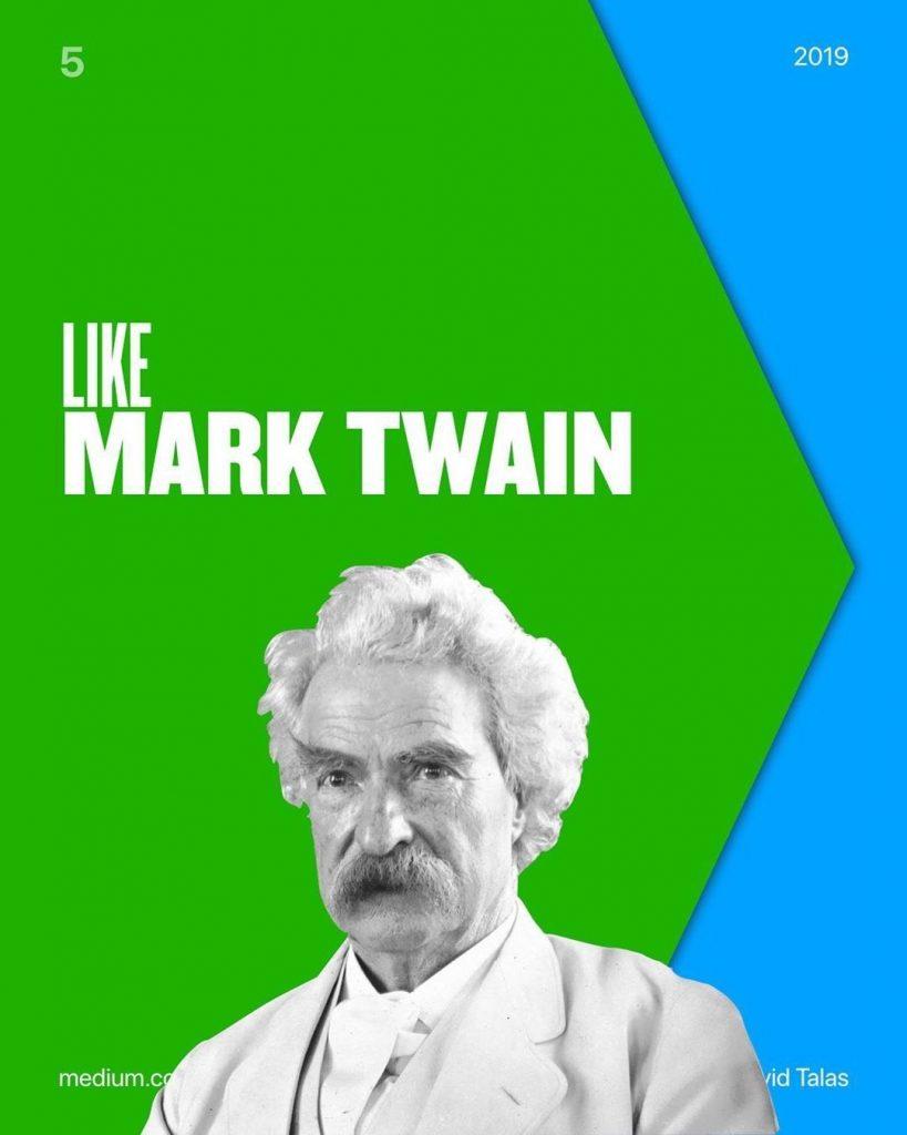 Like Mark Twain.