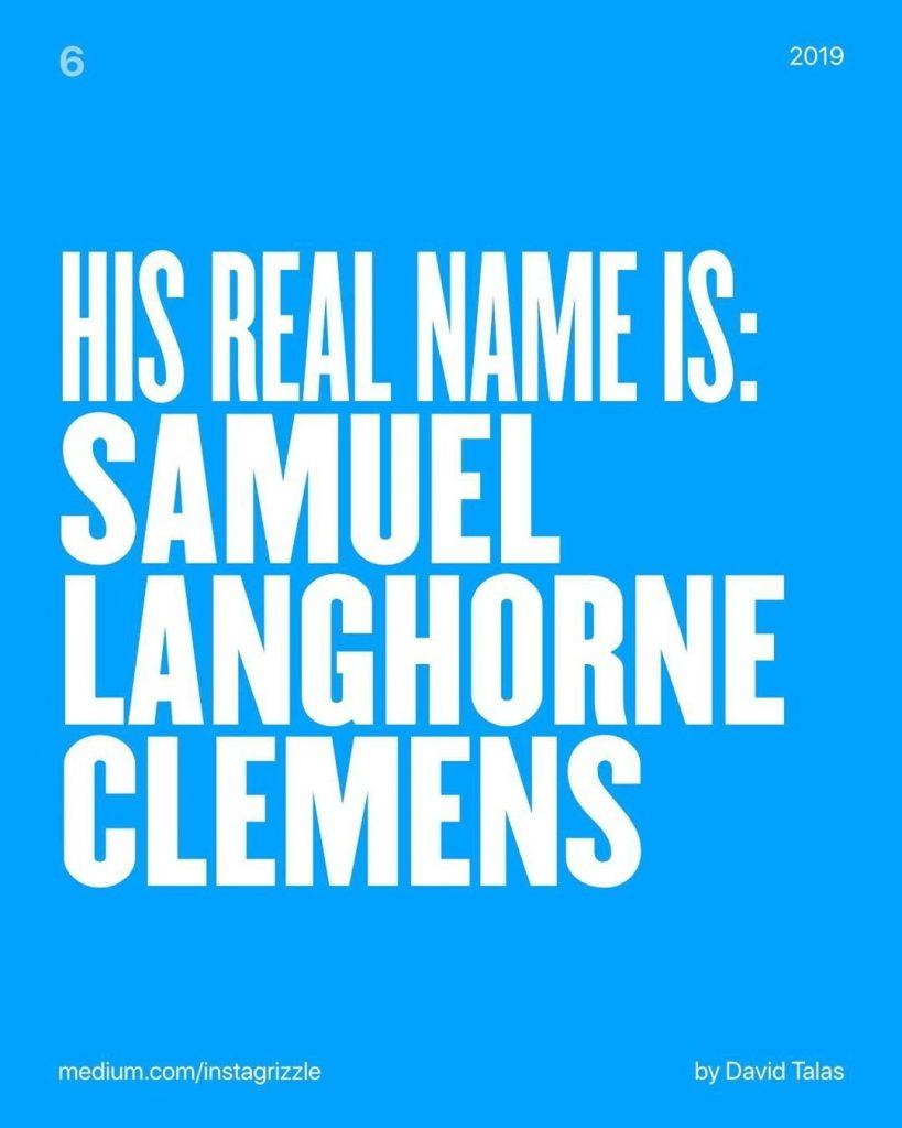His real name is: Samuel Langhorne Clemens.