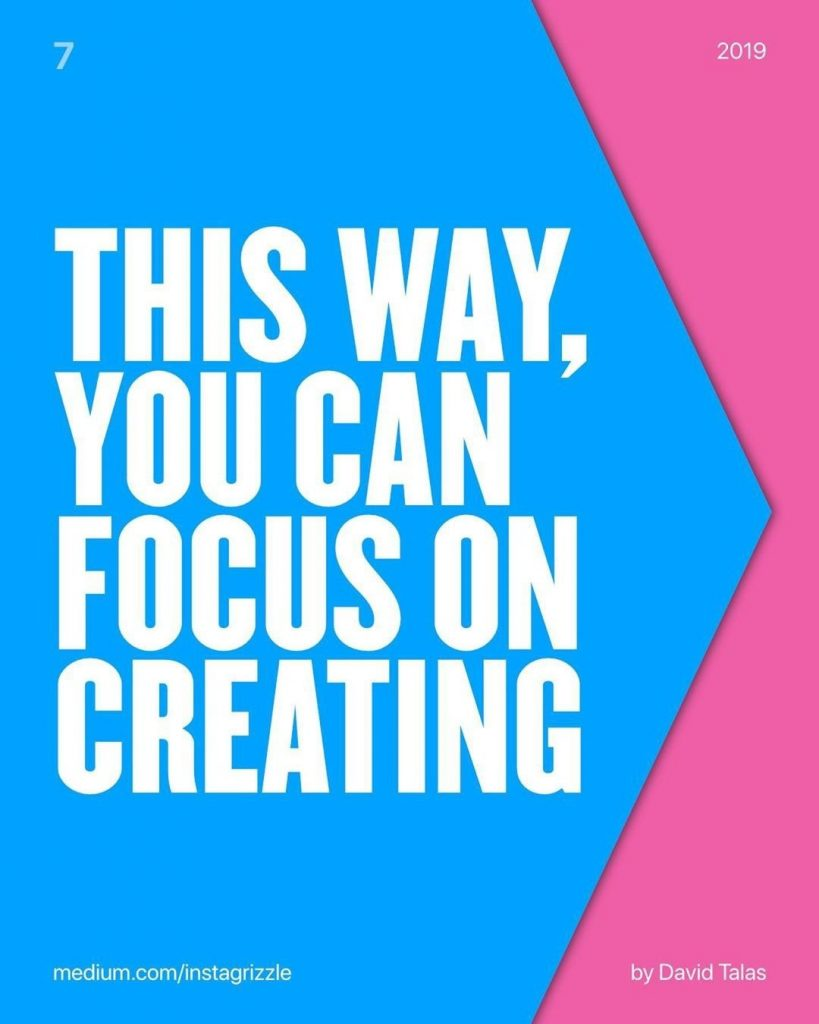 This way, you can focus on creating.