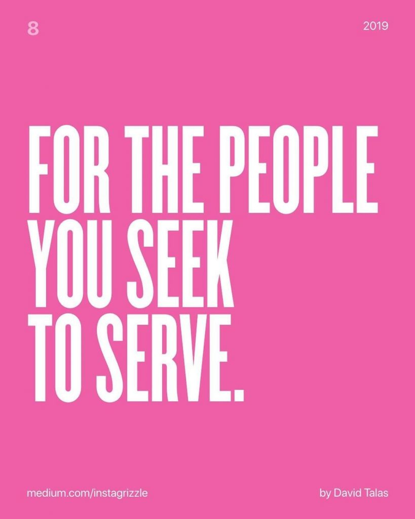 For the people you seek to serve.