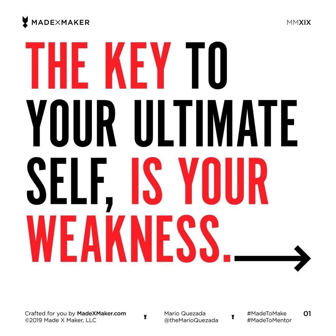 The Key to Your Ultimate Self, is Your Weakness