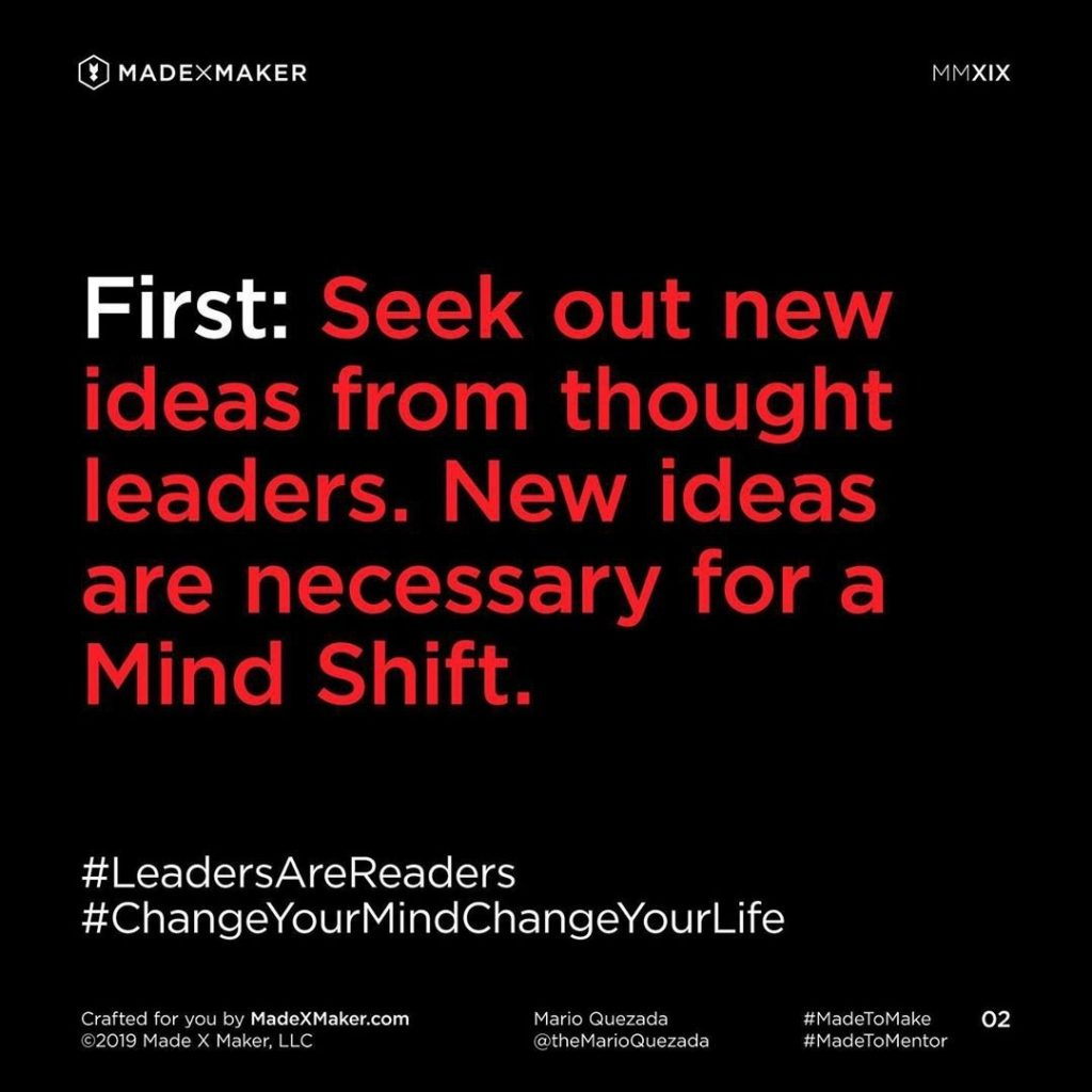 First: Seek out new ideas from thought leaders. New ideas are necessary for a Mind Shift.