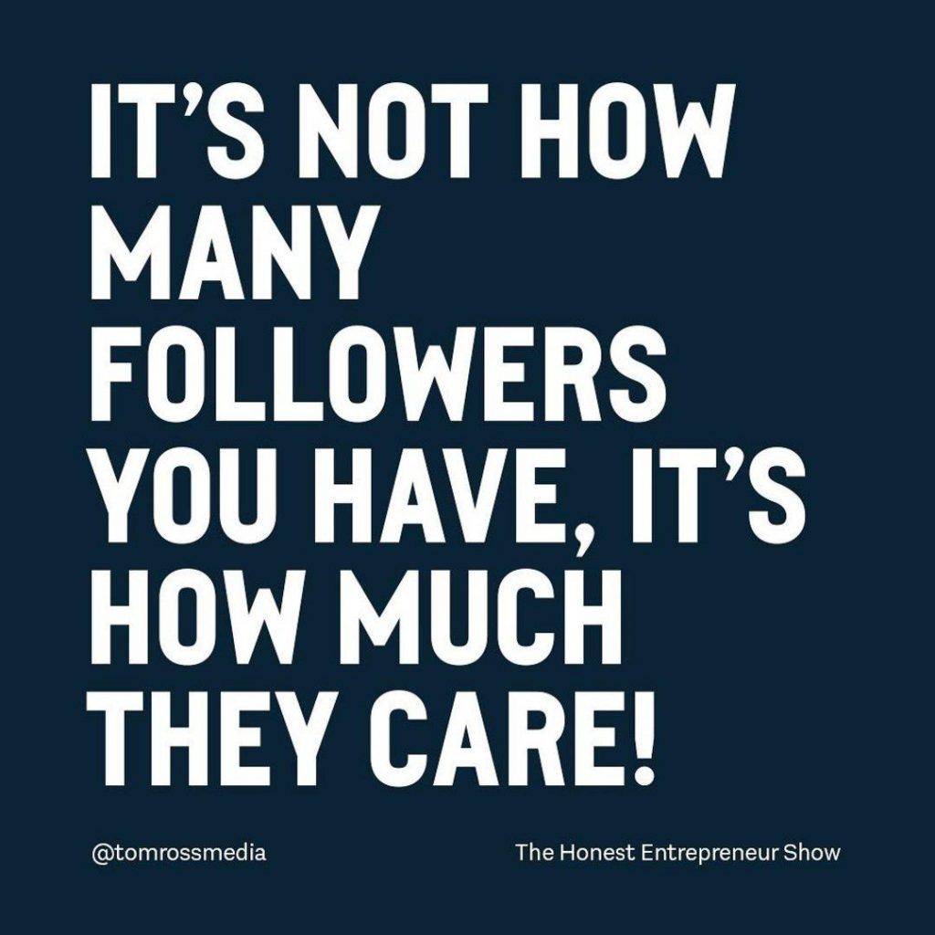 IT'S NOT HOW MANY FOLLOWERS YOU HAVE, IT'S HOW MUCH THEY CARE!