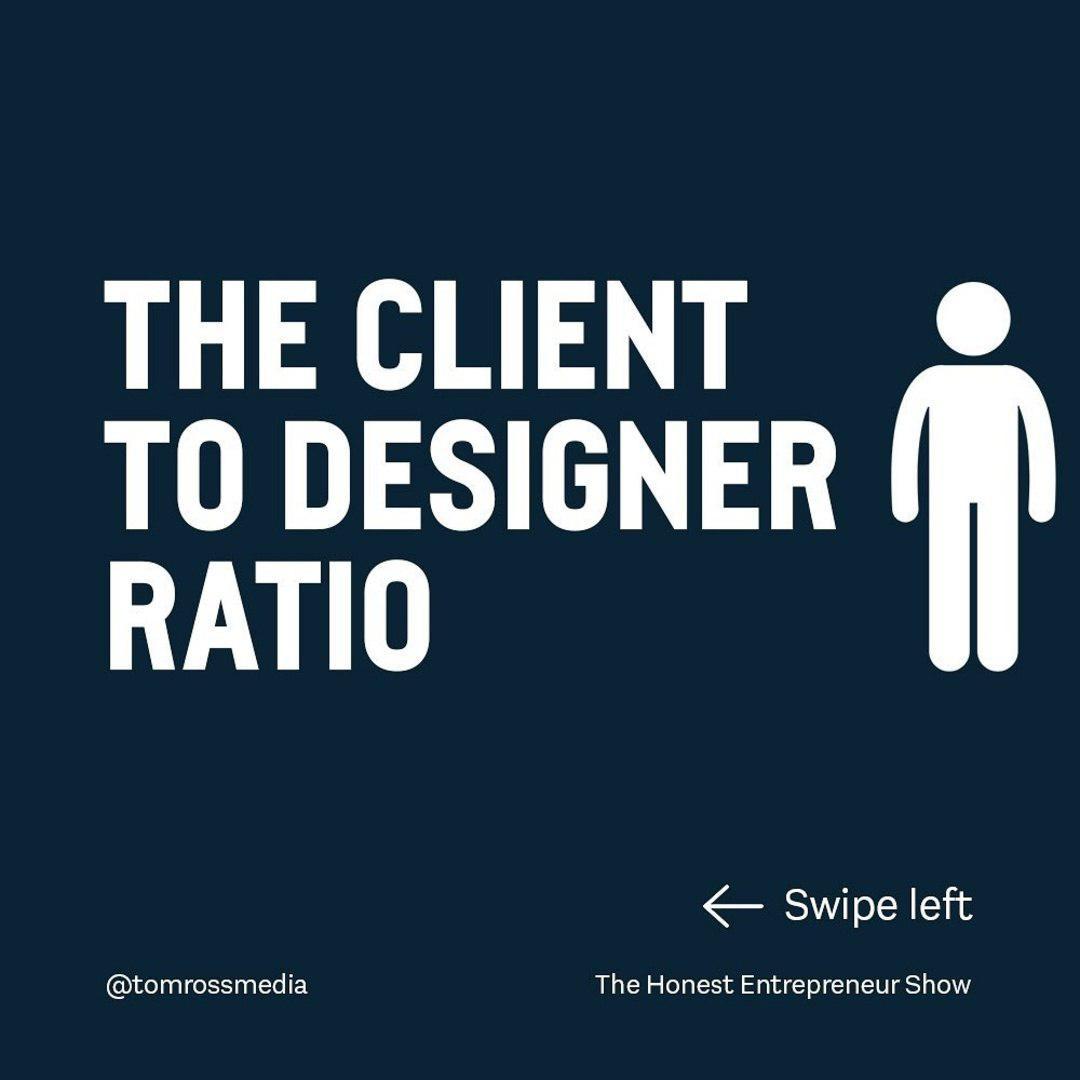 The Client to Designer Ratio