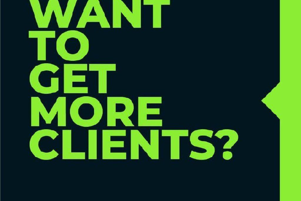 Want to get more clients?