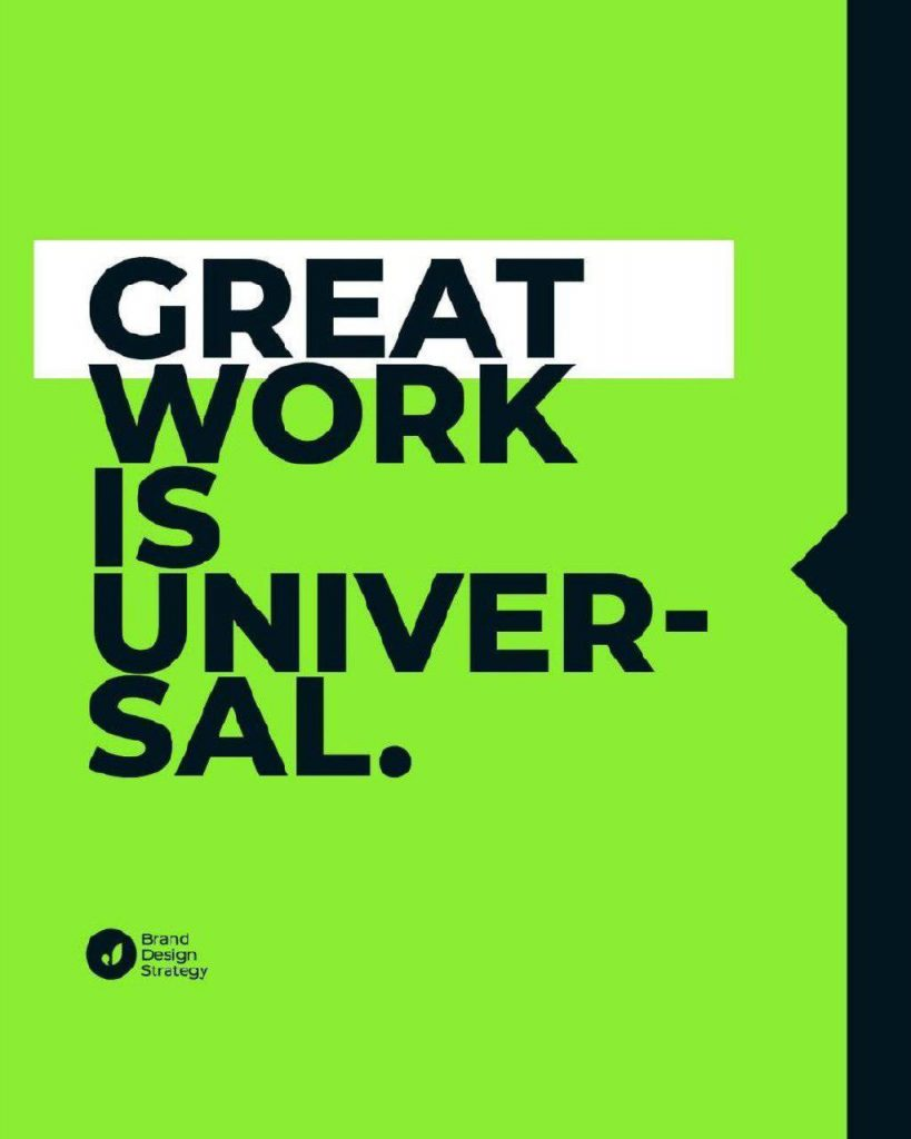Great work is universal.
