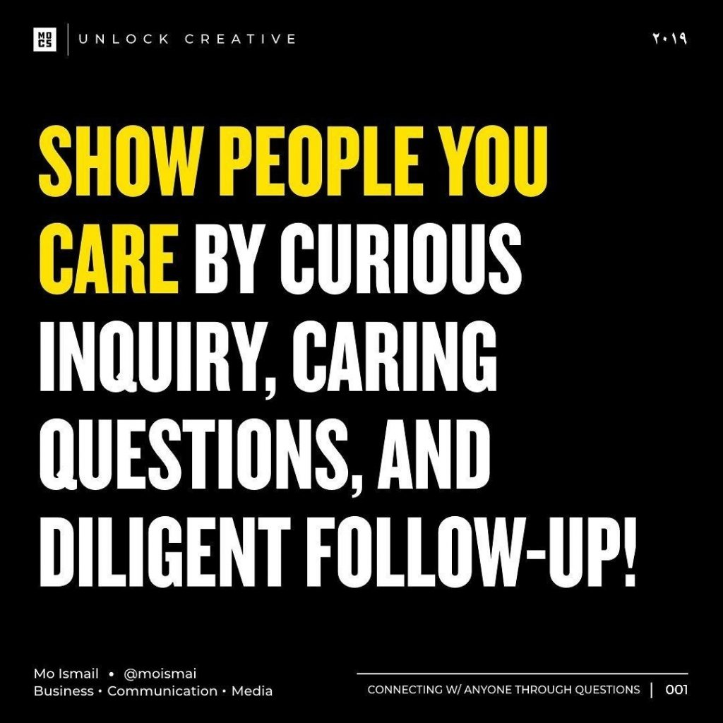 Show People You Care by Curious Inquiry, Caring Questions, and Diligent Follow-Up!