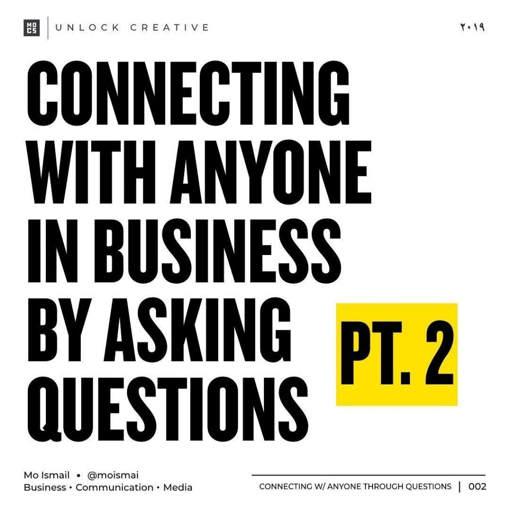 Connecting with anyone in business by asking questions pt.2