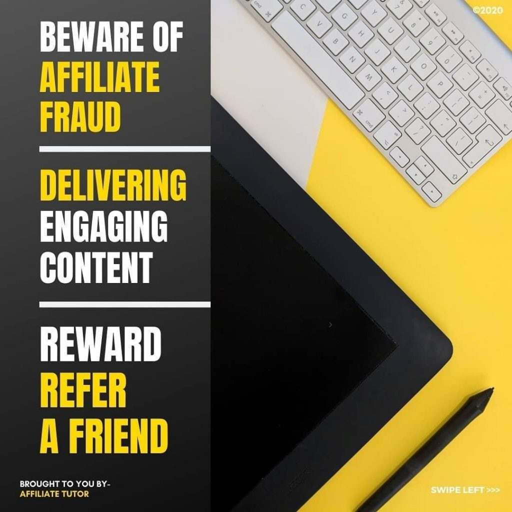BEWARE OF AFFILIATE FRAUD  DELIVERING ENGAGING CONTENT  REWARD REFER A FRIEND