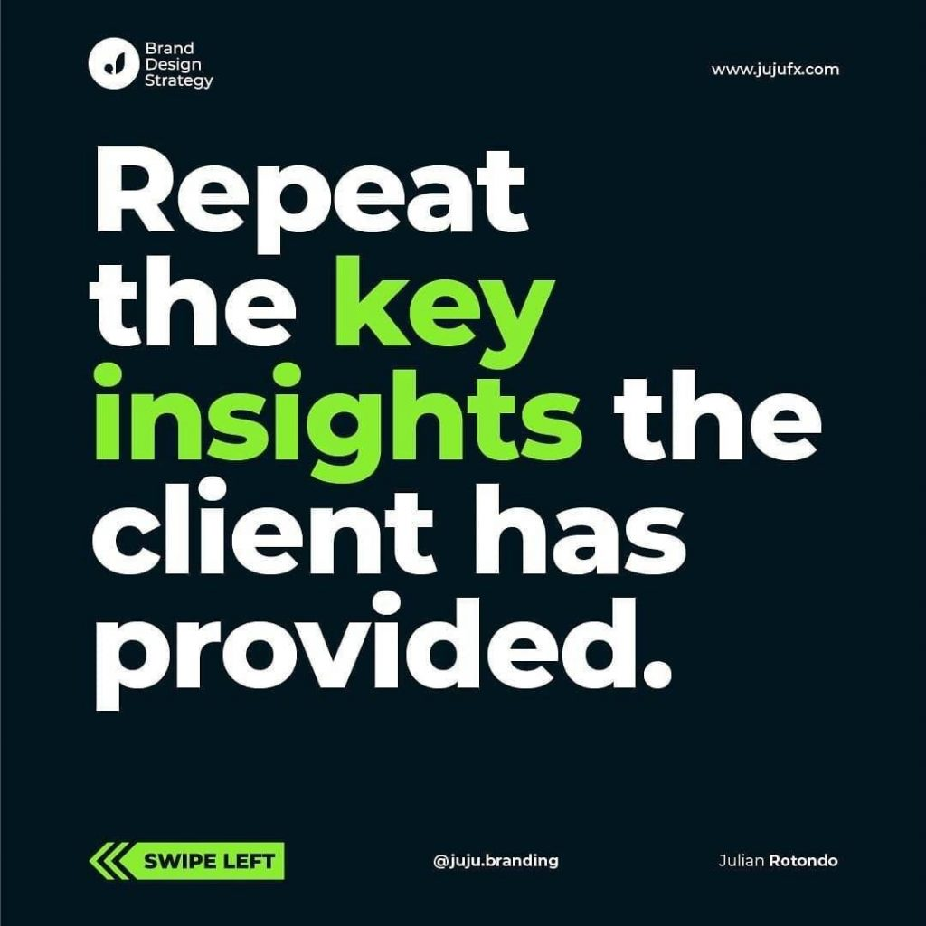 Repeat the key insights the client has provided.