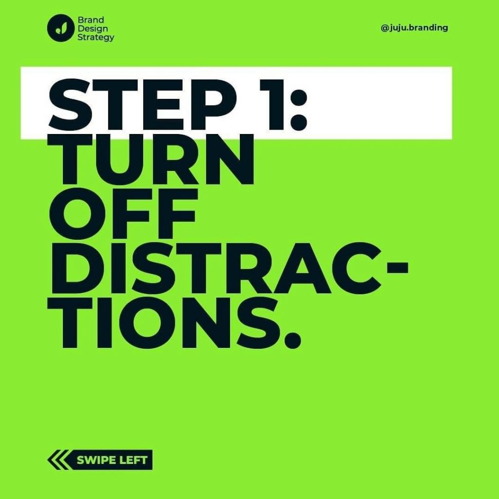 Step 1: turn off distractions