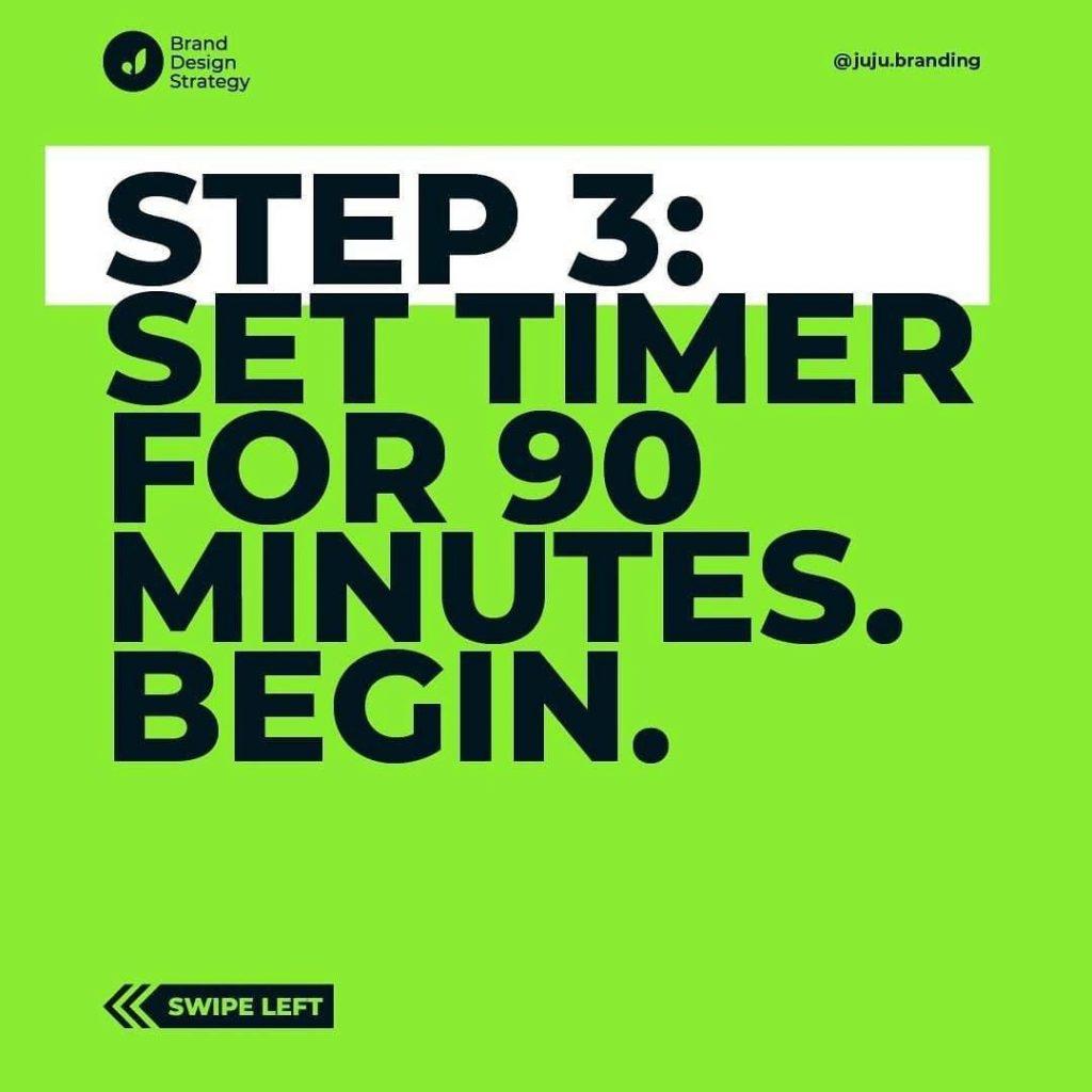Step 3: set timer for 90 minutes. begin