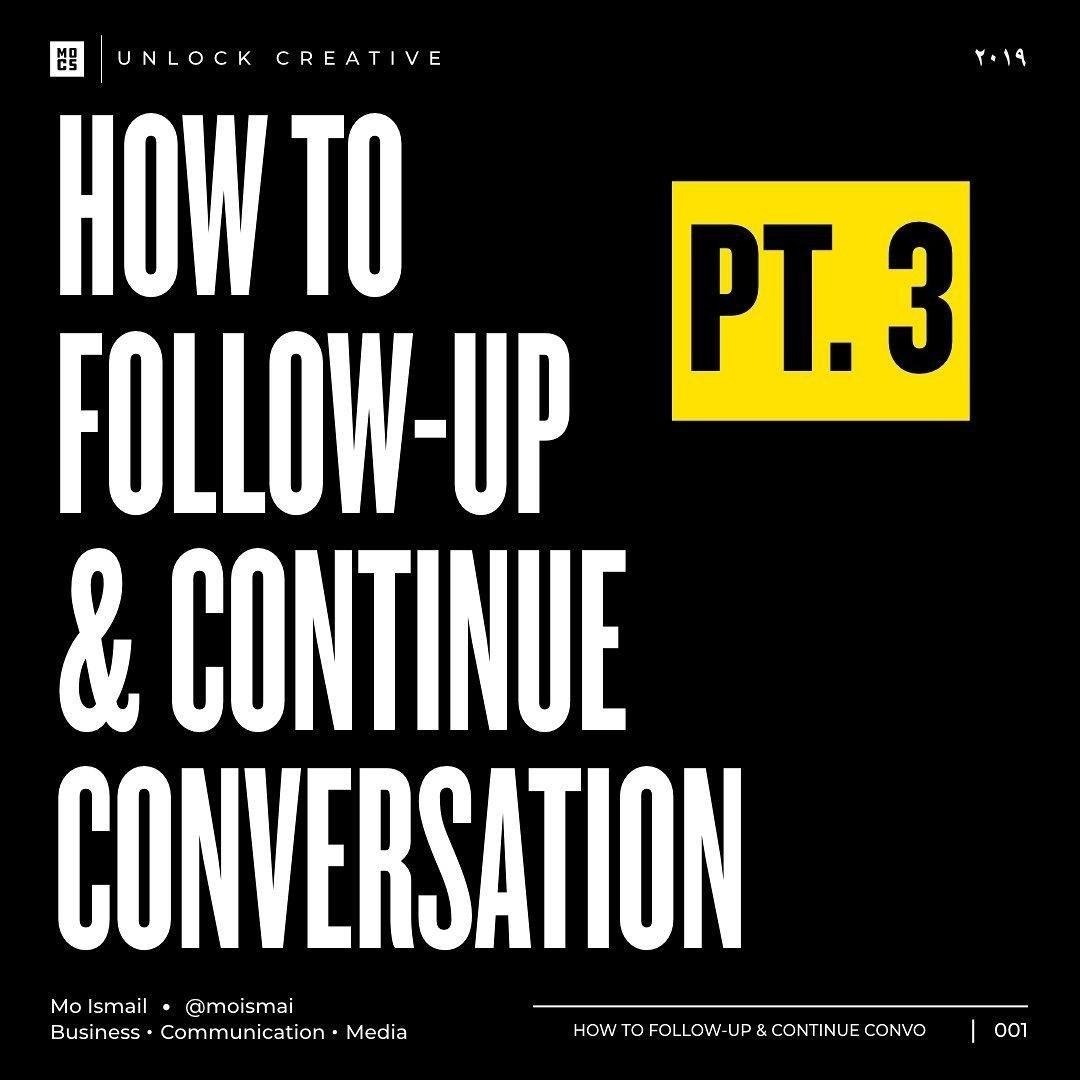 How to Follow-Up & Continue Conversation?