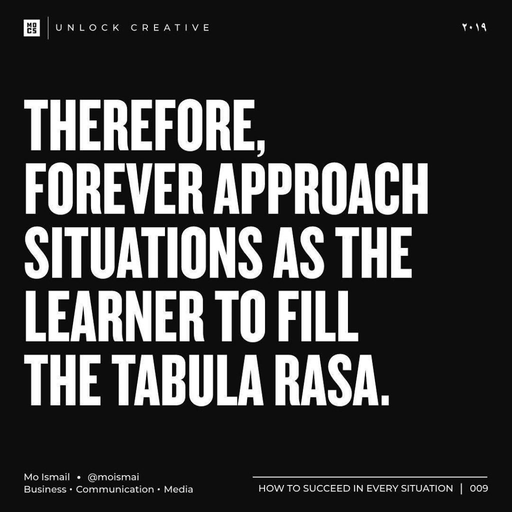 Therefore, forever approach situations as the learner to fill the tabula rasa
