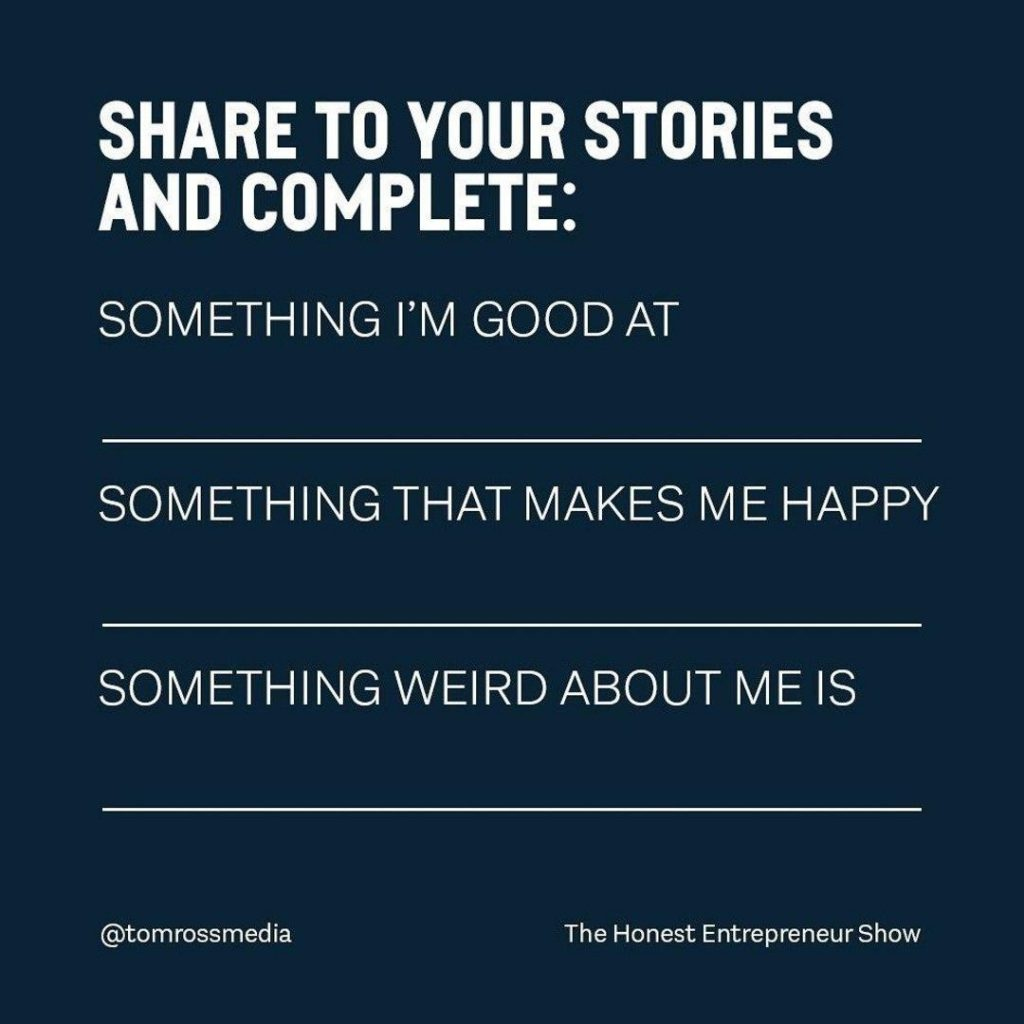 Share to your stories and complete  something i'm good at something that makes me happy something weird about me is