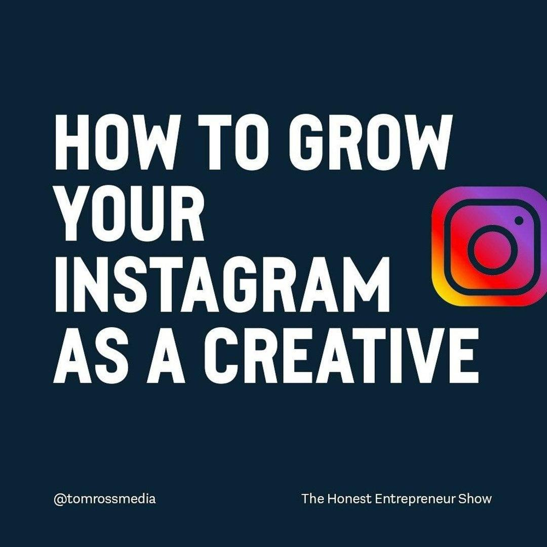 How to grow your Instagram as a creative