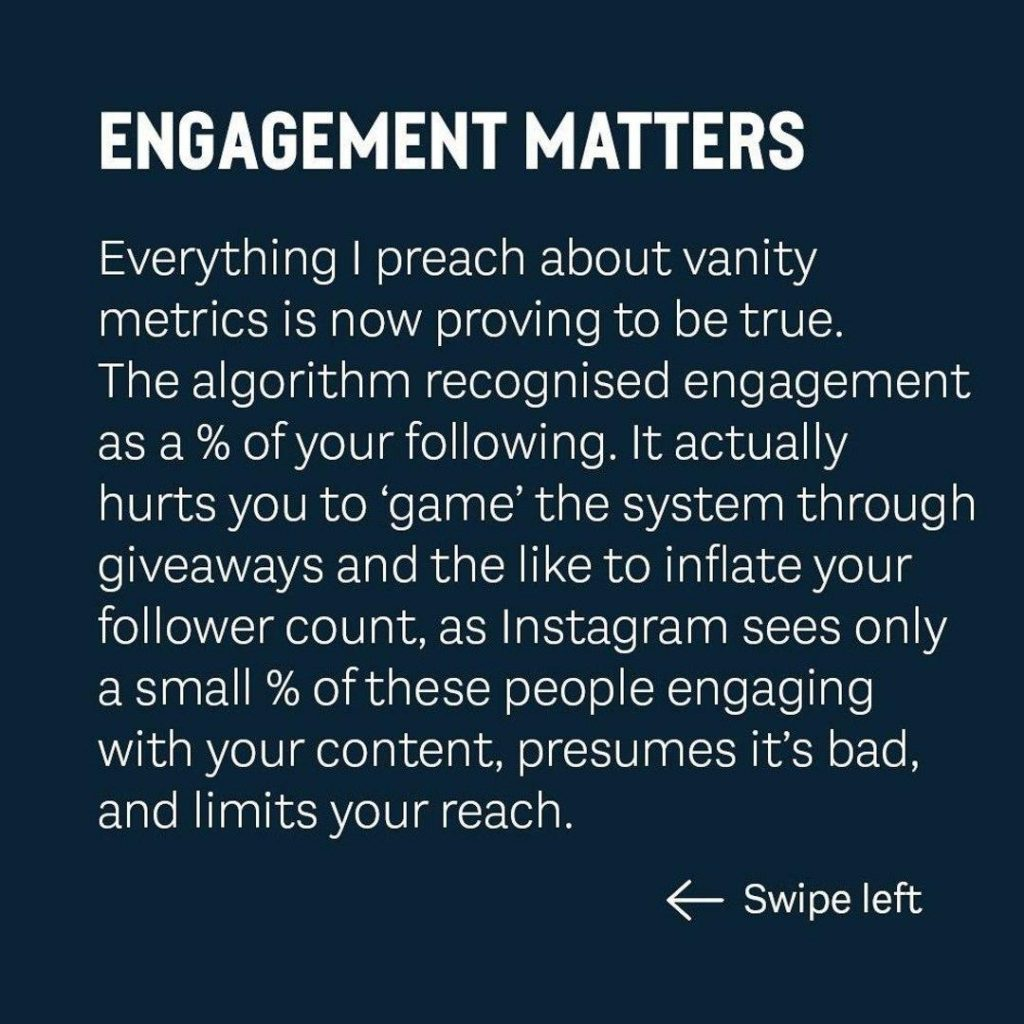ENGAGEMENT MATTERS  Everything I preach about vanity metrics is now proving to be true. The algorithm recognised engagement as a % of your following. It actually hurts you to 'game' the system through giveaways and the like to inflate your follower count, as Instagram sees only a small % of these people engaging with your content, presumes it's bad, and limits your reach.