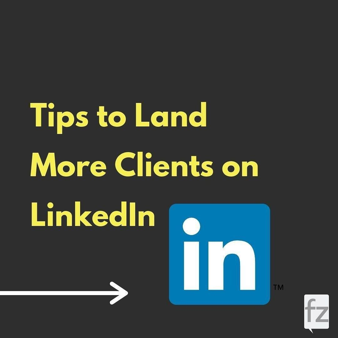 Tips to Land More Clients on LinkedIn