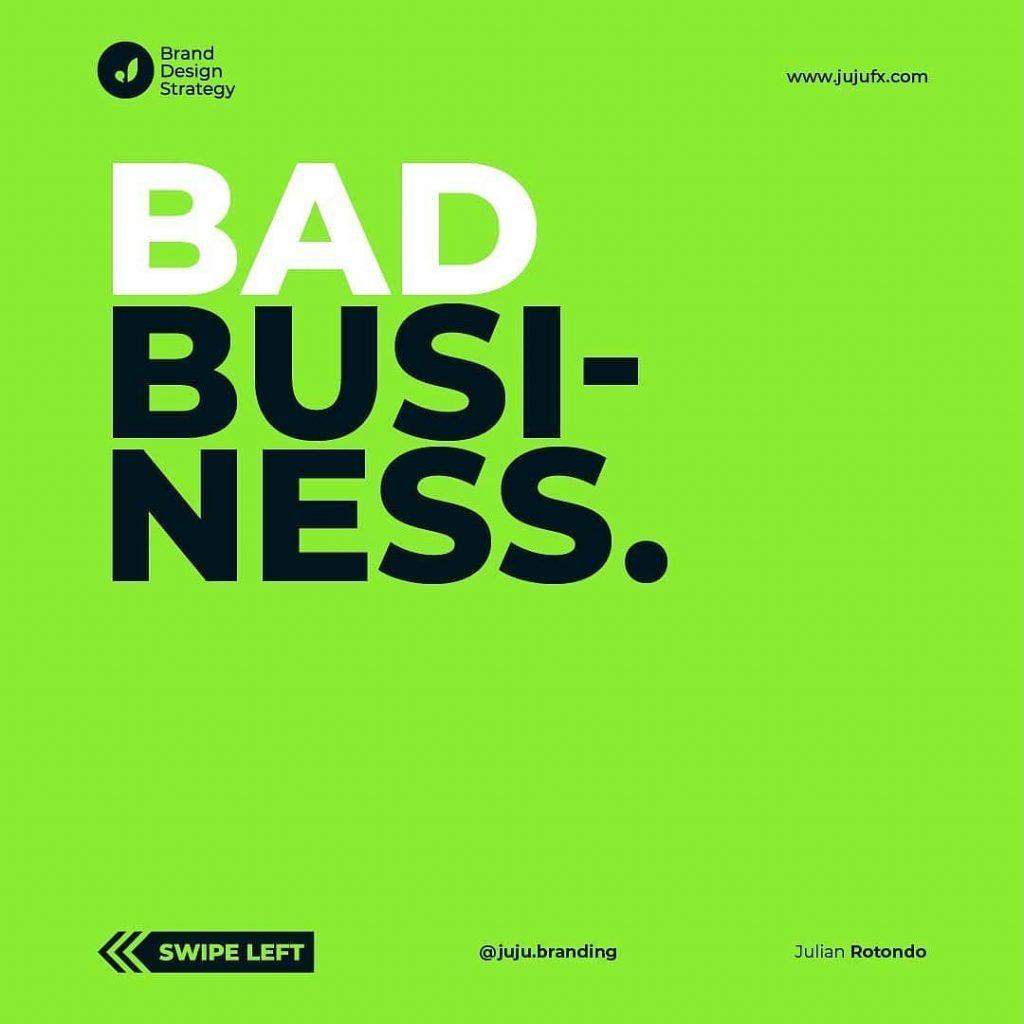 Bad business.