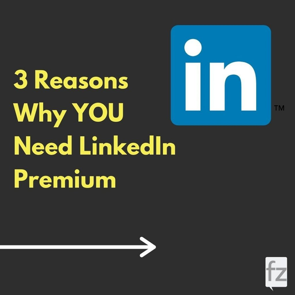 3 Reasons Why You Need LinkedIn Premium