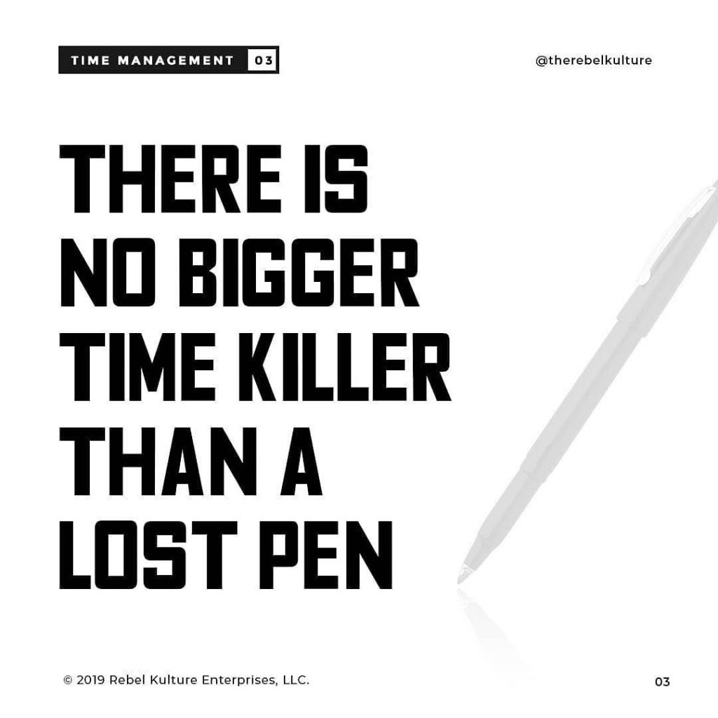 There is no bigger time killer than a lost pen