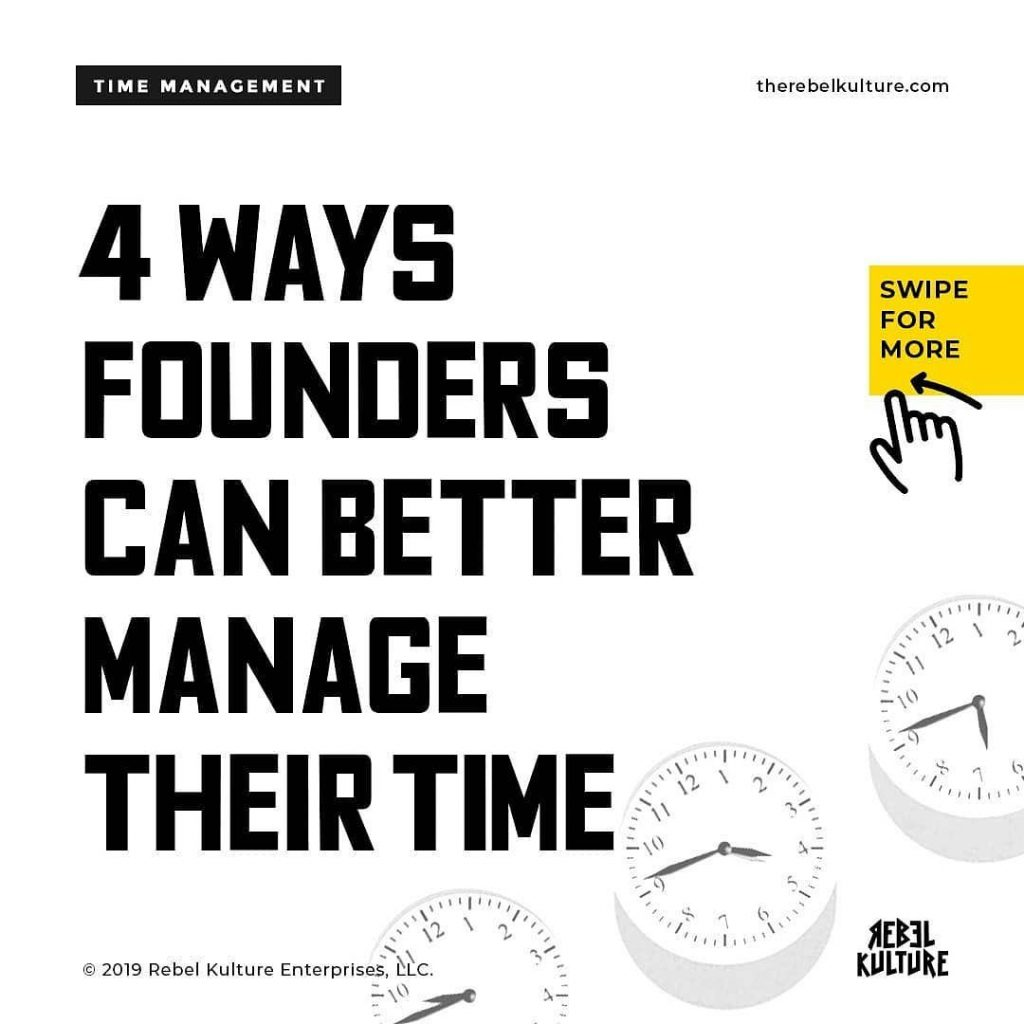 4 Ways Founders Can Better Manage Their Time