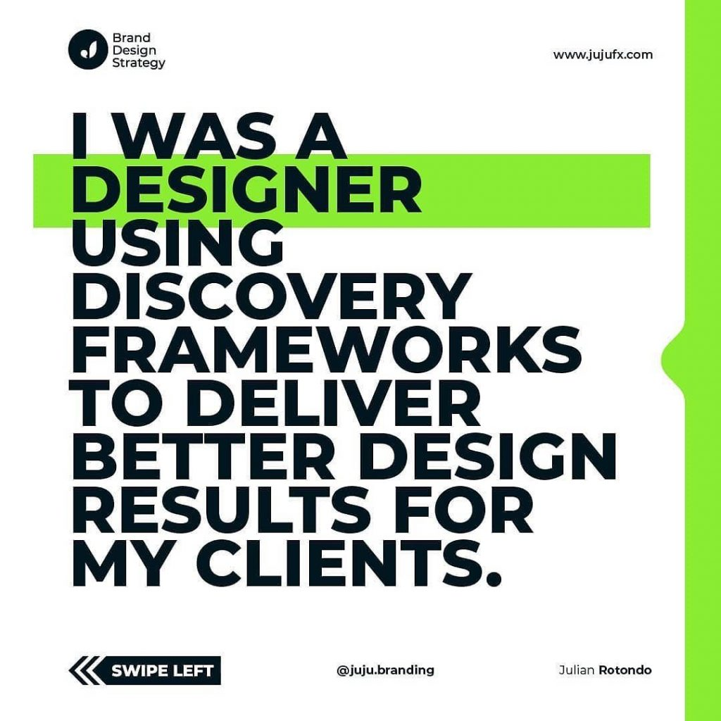 I was a designer using discovery frameworks to deliver better design results for my clients.
