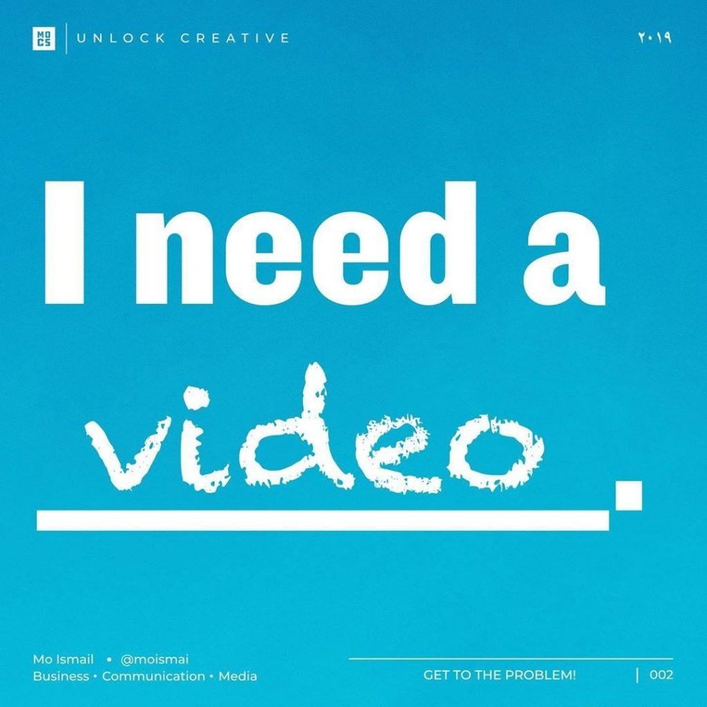 I need a video