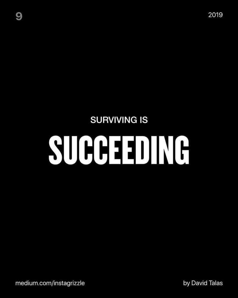 Surving is SUCCEEDING