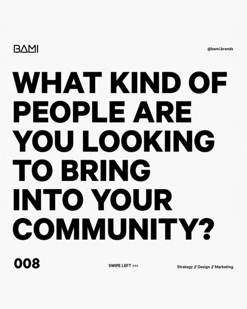 WHAT KIND OF PEOPLE ARE YOU LOOKING TO BRING INTO YOUR COMMUNITY?
