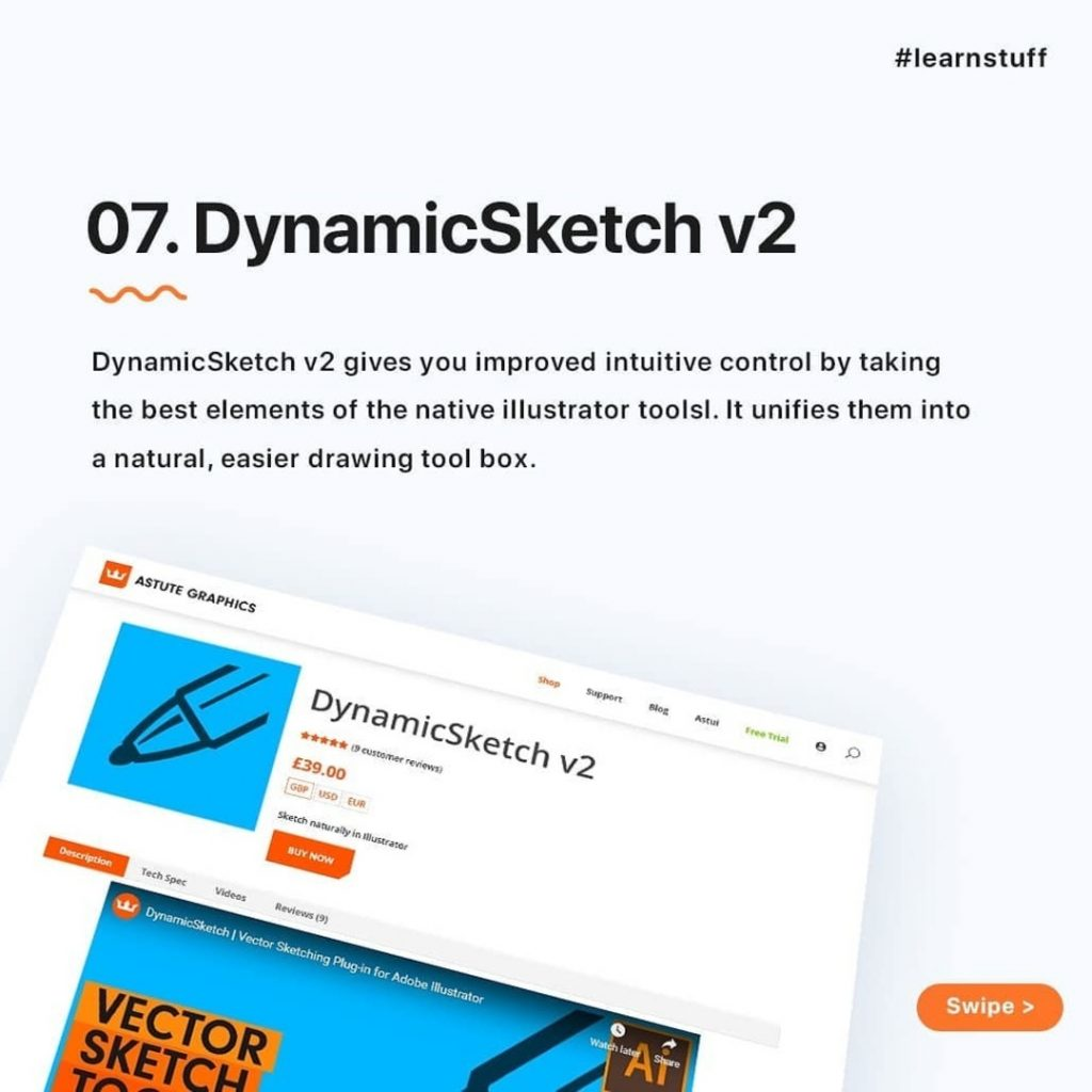 DynamicSketch v2  DynamicSketch v2 gives you improved intuitive control by taking the best elements of the native illustrator tools!. It unifies them into a natural, easier drawing tool box.
