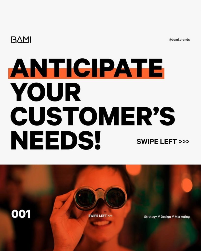 Anticipate your customer's needs!
