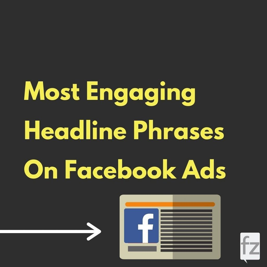 Most Engaging Headline Phrases On Facebook Ads