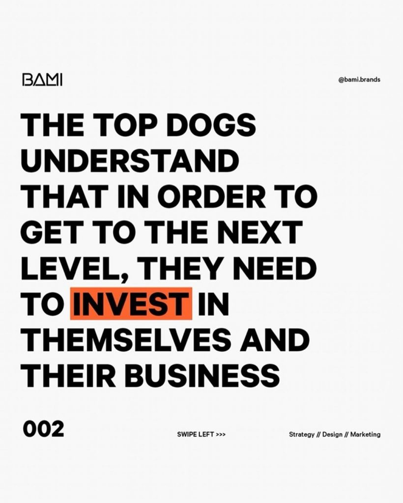 THE TOP DOGS UNDERSTAND THAT IN ORDER TO GET TO THE NEXT LEVEL, THEY NEED TO INVEST IN THEMSELVES AND THEIR BUSINESS