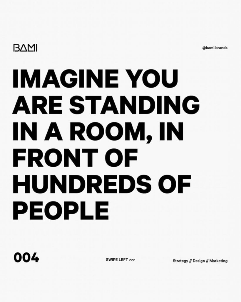 IMAGINE YOU ARE STANDING IN A ROOM, IN FRONT OF HUNDREDS OF PEOPLE