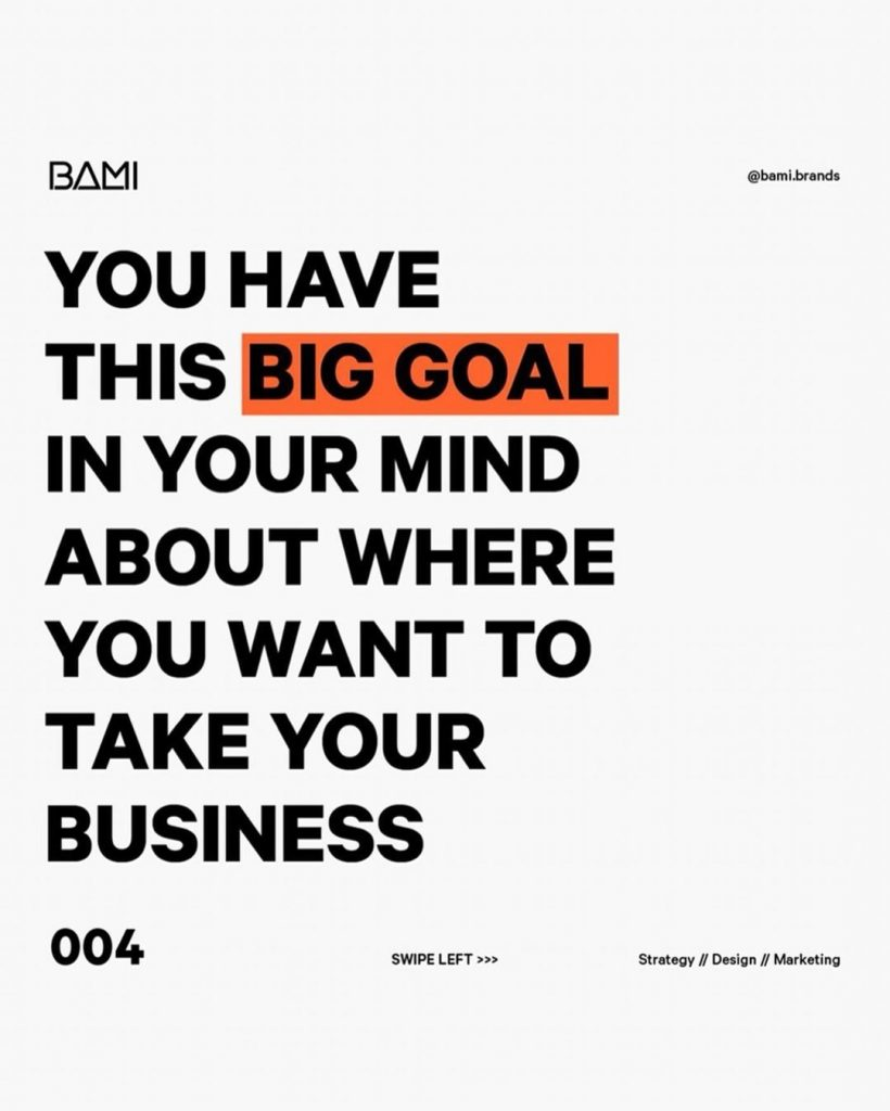 YOU HAVE THIS IN YOUR MIND ABOUT WHERE YOU WANT TO TAKE YOUR BUSINESS