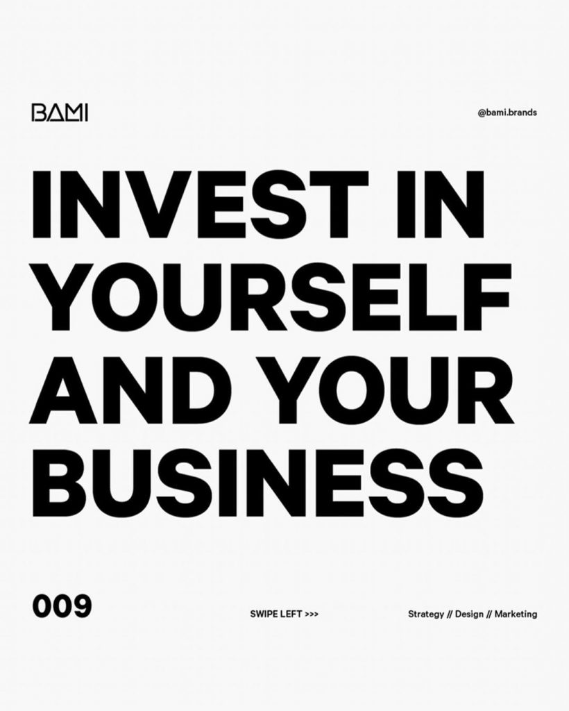 INVEST IN YOURSELF AND YOUR BUSINESS