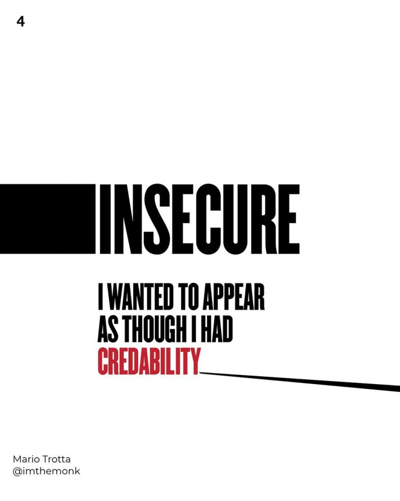 INSECURE  I wanted to appear as though i had credability