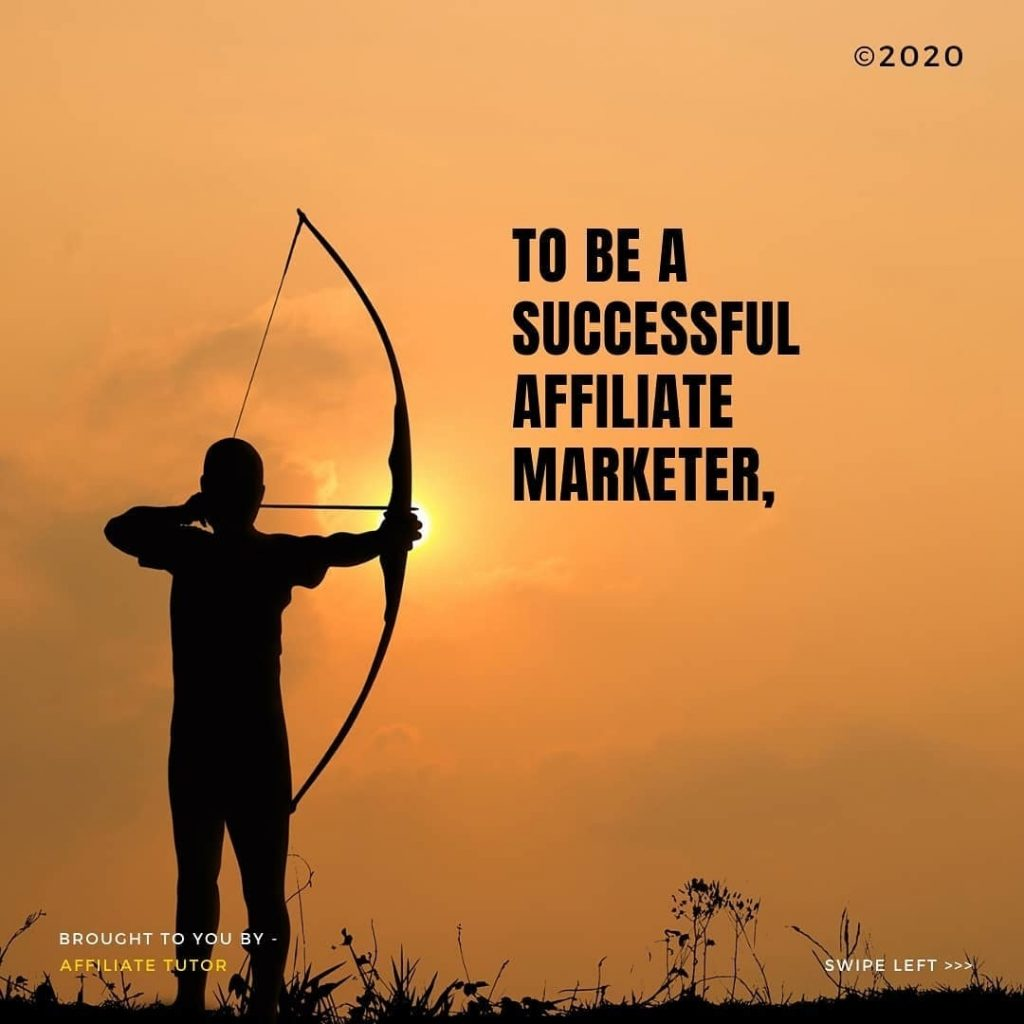TO BE A SUCCESSFUL AFFILIATE MARKETER,