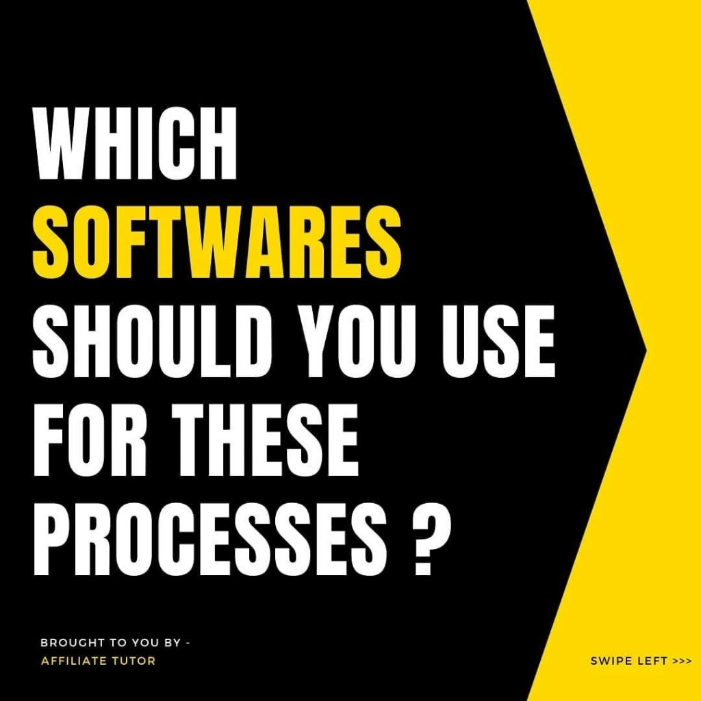 WHICH SOFTWARE SHOULD YOU USE FOR THESE PROCESSES?
