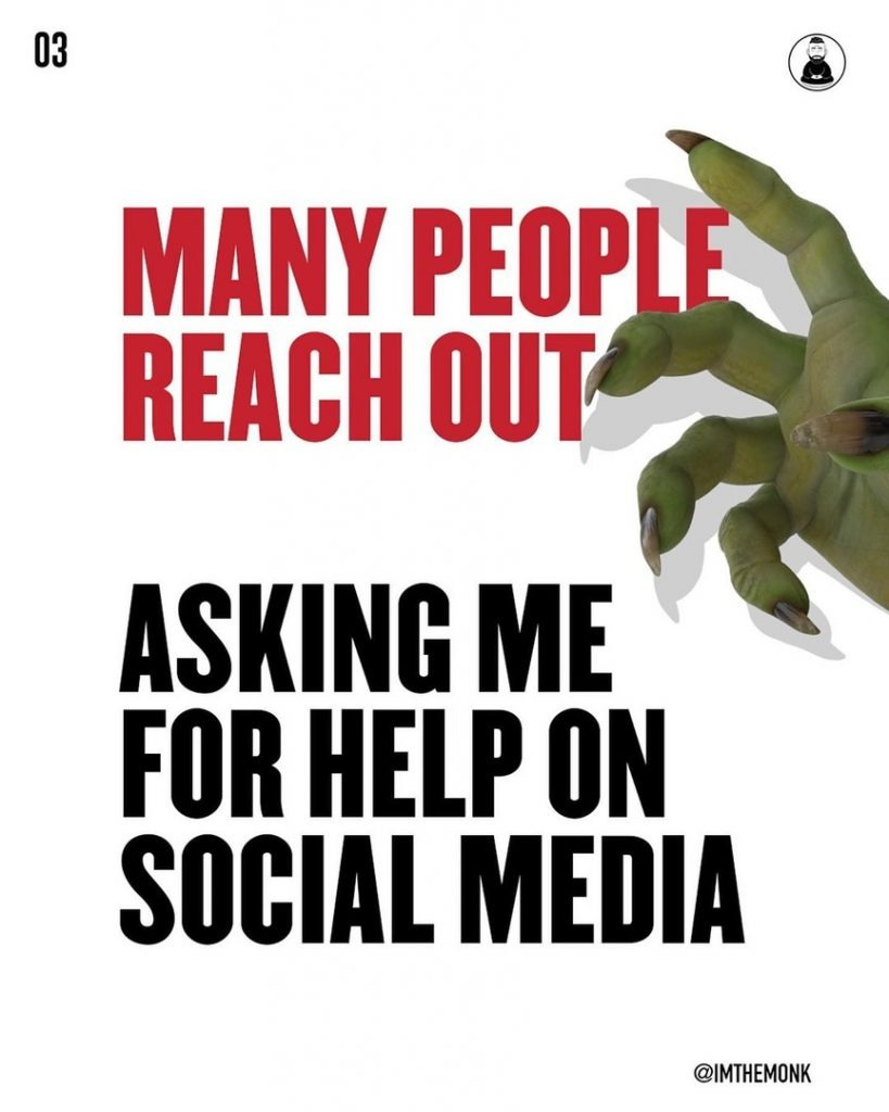 Many people reach out Asking me for help on social media