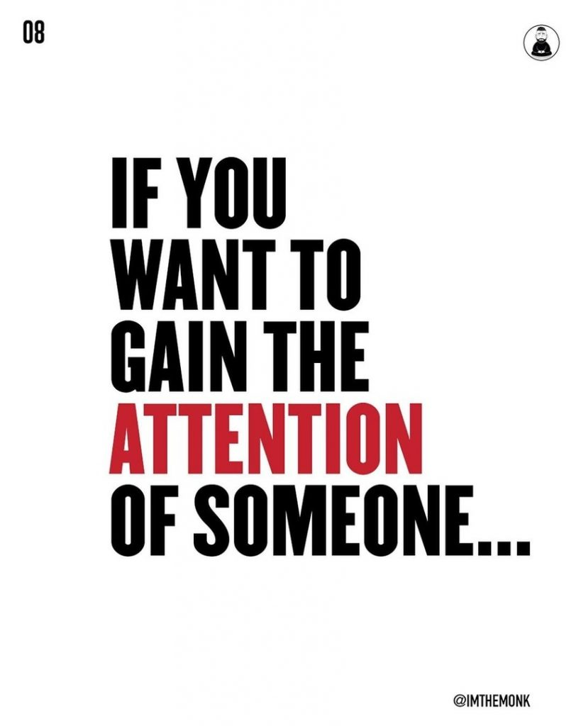 If you want to gain the attention of someone...