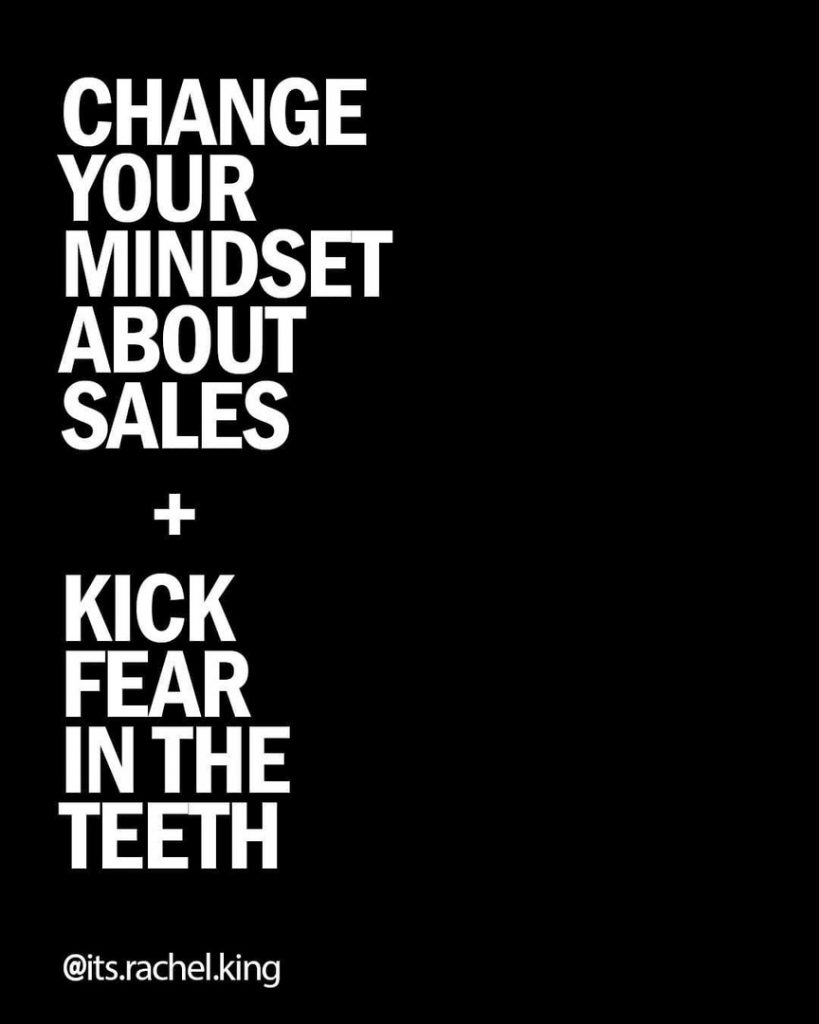 CHANGE YOUR MINDSET ABOUT SALES + KICK FEAR IN THE TEETH
