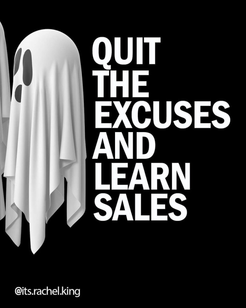 QUIT THE EXCUSES AND LEARN SALES