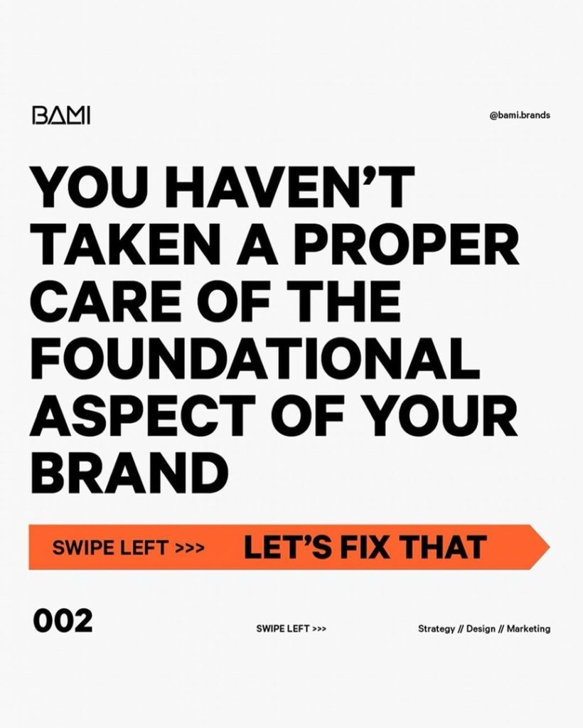 YOU HAVEN'T TAKEN A PROPER CARE OF THE FOUNDATIONAL ASPECT OF YOUR BRAND